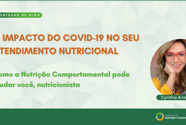 O impacto do covid-19 no seu atendimento nutricional